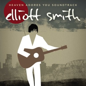 Elliott Smith – Heaven Adores You – Soundtrack