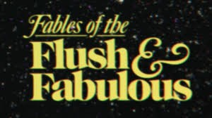 fables of the flush and fabulous