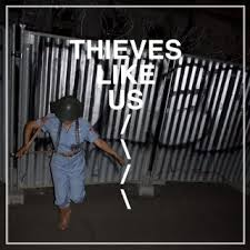 thieves like us thieves like us