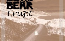be the bear erupt