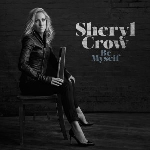 sheryl crow be myself