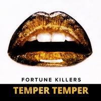 fortune killers temper temper