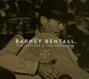 barney bentall the drifter and the preacher