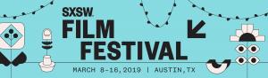 SXSW FILM FESTIVAL ANNOUNCES 2019 MIDNIGHTERS, FESTIVAL FAVORITES, SHORTS, EPISODIC PILOTS, VIRTUAL CINEMA PROJECTS