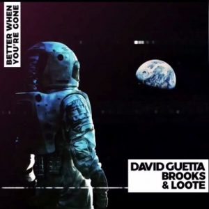 "David Guetta w/Loote and Brooks – ""Better When You're Gone"""