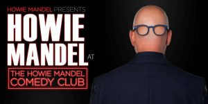 Howie Mandel at the Howie Mandel Comedy Club to be Released Soon