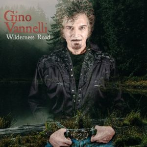 Multi JUNO Award-Winning Gino Vannelli Strolls Wilderness Road with 20th Album