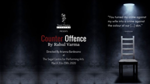 Updated Script More Current Than Ever- COUNTER OFFENCE- Teesri Duniya Theatre @Segal Centre, March 11-29