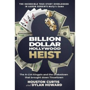 Master Poker Player Houston Curtis, author of Billion Dollar Hollywood Heist: The A-List Kingpin and the Poker Ring that Brought Down Tinseltown