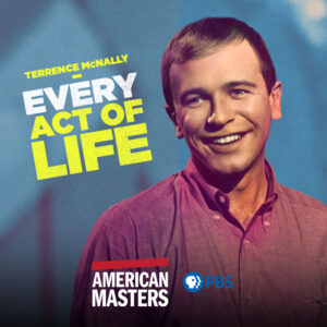 "WATCH NOW! Streaming for a Limited Time on PBS, American Masters – ""Terrence McNally: Every Act of Life"""
