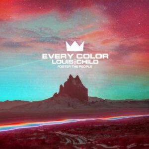 "LOUIS THE CHILD PREMIERE NEW SINGLE ""EVERY COLOR""  WITH FOSTER THE PEOPLE"