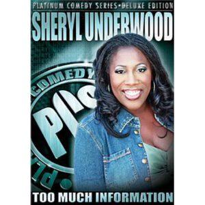 Sheryl Underwood: Too Much Information