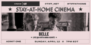 TIFF: Stay-at-Home Cinema with Amma Asante