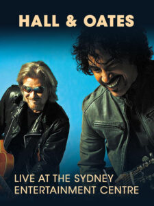 Hall & Oates: Live at the Sydney Entertainment Centre