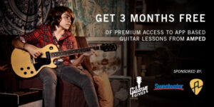 Gibson Gives and Sweetwater Team Up To Offer 3 Month Premium Memberships To Amped Guitar -The #1 Guitar Learning Tool