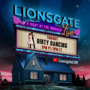Tune-In! | Join Lionsgate Live For Some DIRTY DANCING!