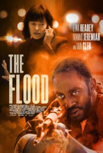 THE FLOOD w/Lena Headey, Ivanno Jeremiah & Iain Glen