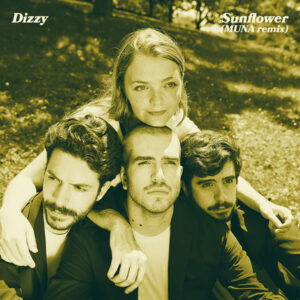 "Dizzy ""Sunflower"" (MUNA Remix) out now!"