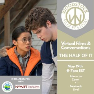Woodstock Film Festival – THIS WEEK: Conversations with Alice Wu & Blair Breard (THE HALF OF IT) and Fisher Stevens (TIGER KING, THE COVE), Upcoming Events