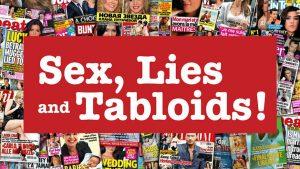 Sex, Lies and Tabloids!