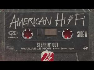 "American Hi-Fi Release Cover of Joe Jackson's ""Steppin' Out"""
