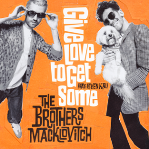 "A-Trak and Dave 1 team up as The Brothers Macklovitch, share first single ""Give Love To Get Some"" featuring Leven Kali"