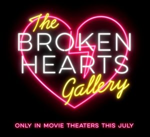 THE BROKEN HEARTS GALLERY – Official Trailer and Poster Now Available!