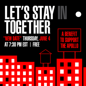 """Let's Stay (In) Together: A Benefit To Support The Apollo"" Livestream Concert"