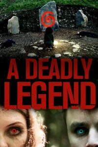 """HORROR ACTION THRILLER """"A DEADLY LEGEND"""" OUT JULY 10"""