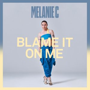 Melanie C Releases New Track and Video, 'Blame It On Me'