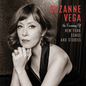 Suzanne Vega's An Evening of New York Songs and Stories coming September 11 ~ two singles out now + rare livestream performance June 22!