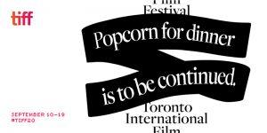 TIFF 2020's dramas, docs & debuts – Program Unveiled