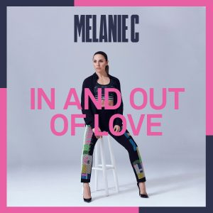 Melanie C Announces New Album. Releases New Single and Video, 'In And Out Of Love'