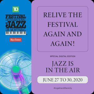 Relive the Festival International de Jazz de Montréal: digital edition