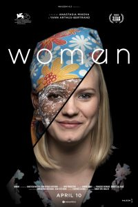 WOMAN – a film by Anastasia Mikova and Yann Arthus-Bertrand – opening on August 14