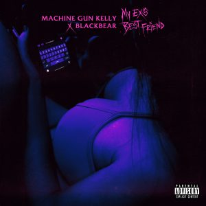 "New Music From Machine Gun Kelly & blackbear ""my ex's best friend"" Out Now On Bad Boy/Interscope Records"