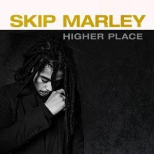 """SKIP MARLEY RELEASES DEBUT EP """"HIGHER PLACE"""""""