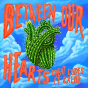 "Cheat Codes release new collab ""Between Our Hearts"" ft. CXLOE ❤️"