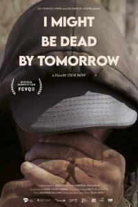 I MIGHT BE DEAD BY TOMORROW – World Premiere at the Festival de cinéma de la ville de Québec – In theatres December 4