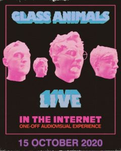 GLASS ANIMALS 'LIVE IN THE INTERNET' LIVE SHOW BROADCAST ON OCTOBER 15TH