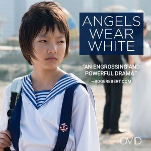 """OVID.tv – NOW STREAMING: """"The perfect film for the #MeToo movement""""—ANGELS WEAR WHITE"""