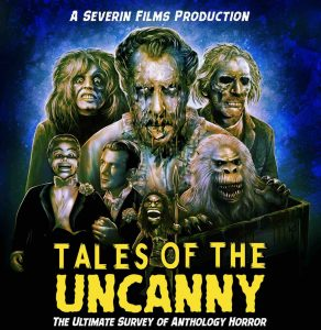 TALES OF THE UNCANNY – A Star-studded Anthology Horror Doc from David Gregory & Kier-La Janisse
