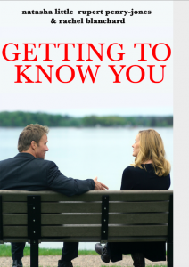 GETTING TO KNOW YOU – A COMEDY- DRAMA FROM WRITER-DIRECTOR JOAN CARR-WIGGIN