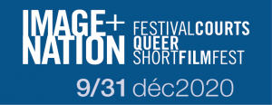 image+nation: Canada's Original LGBTQ+ Film Festival Launches Canada's First-Ever Queer Short Film Festival! Until Dec. 31.