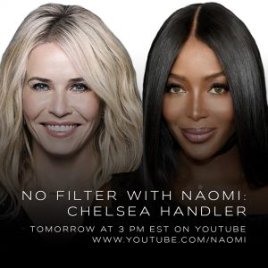 """NAOMI CAMPBELL RETURNS WITH ANOTHER EPISODE OF POPULAR YOUTUBE SERIES """"NO FILTER WITH NAOMI"""" FEATURING CHELSEA HANDLER"""