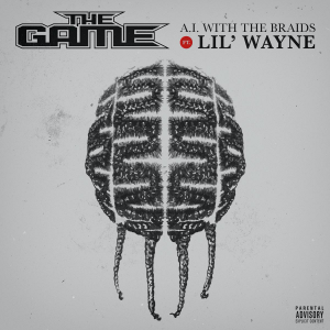 The Game ft Lil Wayne new music video A.I. With The Braids