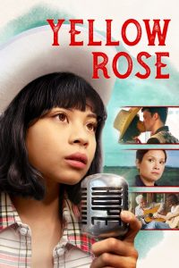 SONY PICTURES HOME ENTERTAINMENT New Release – YELLOW ROSE on VOD and DVD