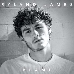 """RYLAND JAMES RELEASES NEW SINGLE """"BLAME"""""""