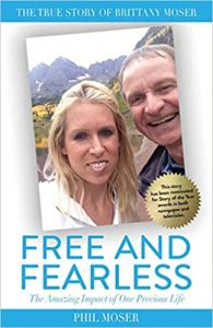 Free and Fearless: The Amazing Impact of One Precious Life – Powerful True Story Inspires Others to Seek Adventure, Turn Each Day into a Gift