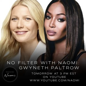 """NAOMI CAMPBELL RETURNS WITH HER FIRST EPISODE OF 2021 YOUTUBE SERIES """"NO FILTER WITH NAOMI"""" FEATURING GWYNETH PALTROW"""